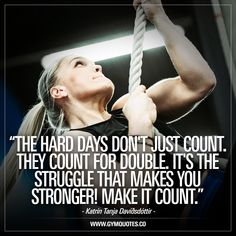 """The hard days don't just count – they count for double. It's the struggle that makes you STRONGER! Make it count."" The words of Katrín Tanja Davíðsdóttir Katrín Tanja Davíðsdóttir is the 2015 & 2016 Fittest woman on earth, an insanely impressive crossfit athlete and it's always inspiring to see how hard she pushes herself to get closer to her goals! Remember: Those hard days are the ones that count! #gymmotivation #crossfit #fitnessmotivation"
