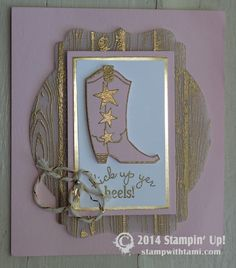 Stampin Up - Bootiful Occasions stamp set and Hardwood stamp. Gold heat embossing. Western Cowboy #stampinup