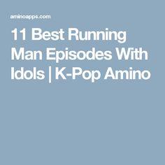 11 Best Running Man Episodes With Idols   K-Pop Amino
