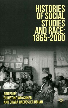 In Histories of Social Studies and Race: 1865-2000, researchers investigate the interplay of race and the emerging social studies field from the time of the Emancipation of enslaved peoples in the sec