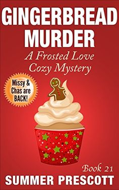 Gingerbread Murder: A Frosted Love Cozy Mystery - Book 21 (Frosted Love Cozy Mysteries)