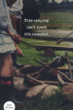 Time camping isn't spent, it's invested. #camping #familytravel #quote #familycamping *loving this family camping post and quote!