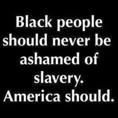 """Britain and Europe too. Yeah, the card thats always played is it's """"history"""", so long ago, but the attitudes that fueled it are very """"Now"""". Black History Facts, Black History Month, Black Pride, African American History, True Words, Black People, At Least, Knowledge, Just For You"""