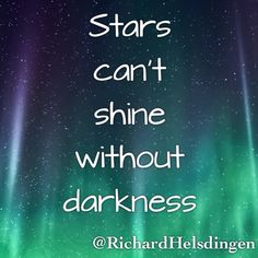 Stars can't shine without darkness. #instaquote #quote