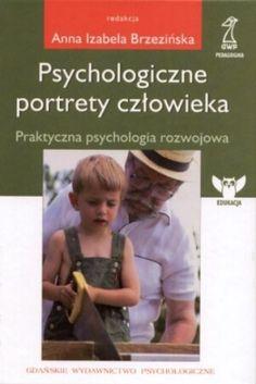 http://lubimyczytac.pl/ksiazka/61639/psychologiczne-portrety-czlowieka-praktyczna-psychologia-rozwojowa