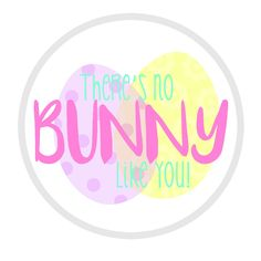 Theres-no-bunny-like-you.jpg 1,334×1,334 pixels