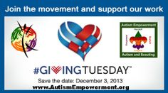Autism Empowerment and our Autism and Scouting Program are excited to be a part of #GivingTuesday on December 3rd, 2013 - www.AutismEmpowerment.org