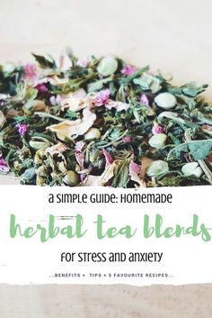 a simple guide on homemade herbal tea blends for stress and anxiety. read about the top 10 herbal teas that soothe tense nerves and help relax after a long stressful day.