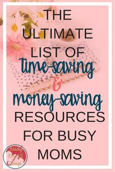 These time-saving resources for busy moms are better than the best life hacks! If your life is too crazy to handle meal planning, saving money, managing finances, living frugally, and taking care of your family and home, then you need to take advantage of