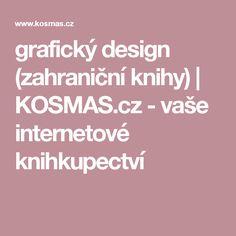 grafický design (zahraniční knihy) | KOSMAS.cz - vaše internetové knihkupectví