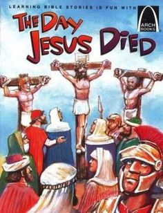 Day Christ Died (Arch Books)