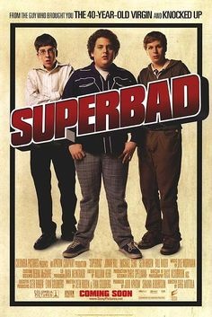Superbad  My husband loved this movie.