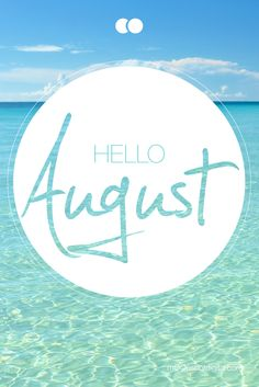 Hello August.  #august #hello August Baby, August Month, New Month, August Quotes Month Of, August Summer, Seasons Months, Days And Months, Months In A Year, 12 Months