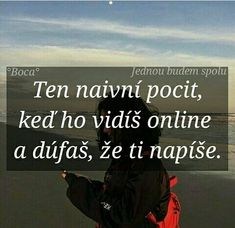 To sa nikdy nesplni Quotations, Love Quotes, Names, Life, Quotes Love, Quotes, Love Crush Quotes, Quote, Manager Quotes