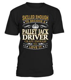 Pallet Jack Driver - Skilled Enough To Become #PalletJackDriver