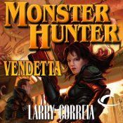 Today's Audible Daily Deal is Monster Hunter Vendetta, the second Monster Hunter novel by Larry Correia...