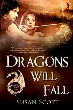 Dragons Will Fall: Kingdom Come: Book 1, Fantasy Romance Series by Susan Scott http://www.amazon.com/dp/B014E2ESTS/ref=cm_sw_r_pi_dp_umV6vb0MPZVZY