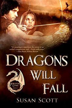 Dragons Will Fall: Kingdom Come: Book 1, Fantasy Romance Series by Susan Scott http://www.amazon.com/dp/B014E2ESTS/ref=cm_sw_r_pi_dp_umV6vb0MPZVZY