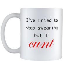 Iu0027ve Tried To Stop Swearing Mug