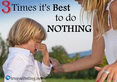 3 Times When it's Best to Do Nothing