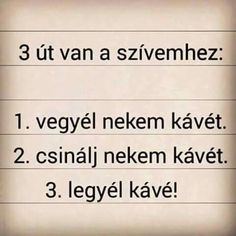 ... vagy ugyanez teával :) Coffee Time, Math Equations, Thoughts, Funny, Quotes, Life, Memes, Inspiration, Quote