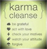 "not that I believe in karma, but ""you reap what you sow""..."