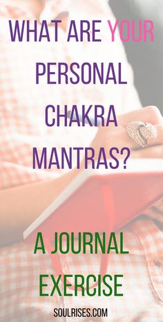 What are your personal chakra #mantras? Everyone is having a different experience of life, but the #energy centers remain the same. Try this journaling exercise to design your own mantras for each #chakra. #meditation #journalexercise #spirituality #consciousness #yoga