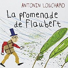 "TPS/PS / CONSTRUCTION DU SCHÉMA CORPOREL / ALBUM: ""La promenade de Flaubert "" - Classe de Sof en maternelle La Promenade De Flaubert, Art Plastique, Ecole Petite Section, Learning French, Air Vent, Jeunesse, Novembre, Travers, Albums"