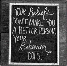 Some really awful people can quote bible scriptures. Truth is, actions speak louder than words. Read or repeat anyone you want, but if your behavior doesn't reflect those values, you're not a better person. Practice what you Amazing Quotes, Great Quotes, Quotes To Live By, Me Quotes, Funny Quotes, Inspirational Quotes, Motivational Quotes, Positive Quotes, Famous Quotes