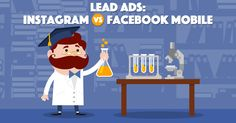 Will lead ads on Instagram perform better, worse or about the same as Facebook ads on a mobile device? We run an experiment, and the answer is...