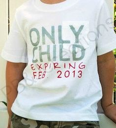Only Child Expiring T-Shirt From PB Creations.  Creative Pregnancy Announcements From Etsy