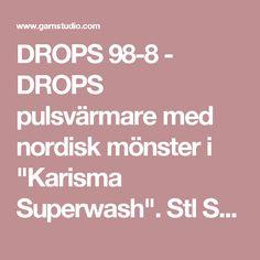 """DROPS 98-8 - DROPS pulsvärmare med nordisk mönster i """"Karisma Superwash"""". Stl S-XL - Gratis mönster från DROPS Design Drops Design, Pattern, Breien, Patterns, Model, Swatch"""