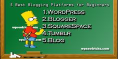 5 Best Blogging Platforms for Beginners -WordPress,SEO And Blogging Tricks