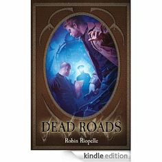 Deadroads by Robin Riopelle - fantasy on the Bayou