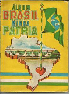Álbum Brasil Minha Pátria, 1970 - ESSES ÁLBUNS, GERALMENTE ERAM DISTRIBUÍDOS GRATUITAMENTE NAS ESCOLAS.