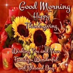 Wishes For A Good Morning And Happy Thanksgiving