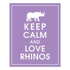 Keep Calm and Love Rhinos, 8x10 Print (featured in Imperial Violet) Buy 3 Get One Free (Customizable Colors)