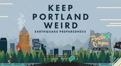 """After the earthquake hits and Portland is reduced to """"toast,"""" how will we keep the Portland spirit alive? Preparation."""