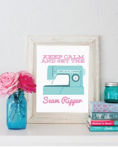 8x10 Keep Calm and get the seam ripper sewing machine print