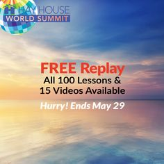 Special Hay House World Summit replay this weekend only! Join now and access all 100 lessons from some of your favorite Hay Hosue authors like Louise Hay, Dr. Wayne W. Dyer, Dr. Christiane Northrup, and so many others as well as 15 movies. Listen for FREE until May 29.