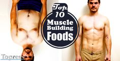 7 Times Your Effort – Top 10 Muscle Build Foods