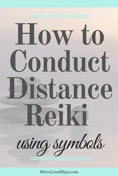 distance reiki symbols, using reiki symbols, how to use reiki symbols, distance reiki, reiki healing, reiki tips, reiki master, spiritual awakening