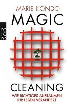 Magic Cleaning: Wie richtiges Aufräumen Ihr Leben verändert: Amazon.de: Marie Kondo, Monika Lubitz: Bücher
