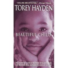 Click to read more about Beautiful Child by Torey Hayden.  LibraryThing is a cataloging and social networking site for booklovers