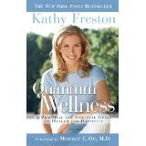 Quantum Wellness: A Practical and Spiritual Guide to Health and Happiness (Hardcover)By Kathy Freston