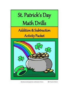 St. Patrick's Day Math Drills: This activity packet provides many addition and subtraction drills/exercises with a festive St. Patrick's Day theme. Great for kids who need extra practice!  Contents include: * Single Digit Addition * Single Digit Addition in Series * Double Digit Addition * Triple Digit Addition * Basic Subtraction Facts * Double Digit Subtraction * Triple Digit Subtraction * Ordinal Numbers * Skip Counting * Greatest and Least * Counting Money * Answer Keys