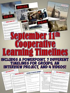 In this cooperative learning lesson, your class is divided into 7 groups who each put together a timeline for one aspect of 9/11. After each group assembles a minute-by-minute timeline for their event, you lead a PowerPoint of the whole day and each group shares their events.The whole download includes the 7 sets of timelines, a complete one of the whole day, a PowerPoint, the interview assignment, and 4 videos of 9/11.