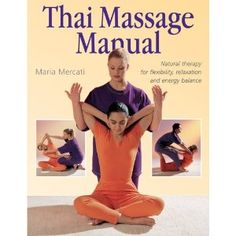 Thai Massage Manual: Natural Therapy for Flexibility, Relaxation, and Energy Balance Thai Massage is the touch that enhances health, happiness, and wholeness--and with more than 150 expertly demonstrated sequences unfolding on these pages, everyone can enjoy its benefits.