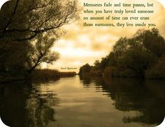 No Amount Of Time Can Ever Erase Those Memories Memories Grief Healing River Quotes