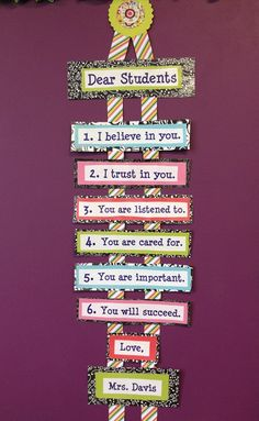"I like this ""note"" to students for an office decoration. Students need to hear these things a little more often!"